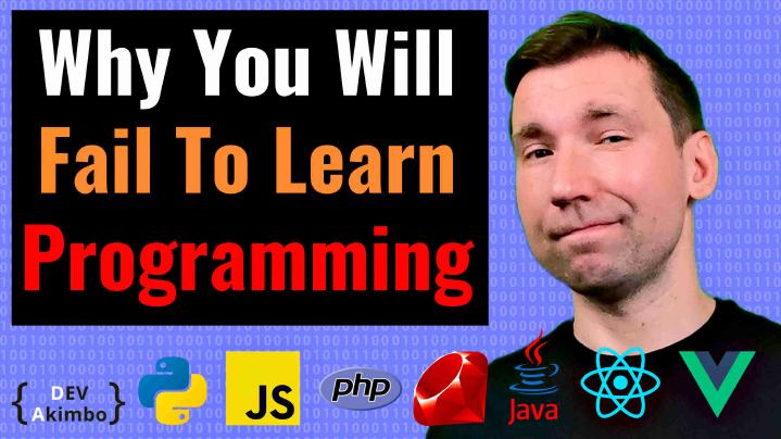 The 6 Biggest Reasons Why You Will Fail to Learn Programming